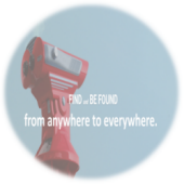 Find and be Found from anywhere to everywhere.